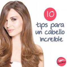 10 tips para un cabello increíble